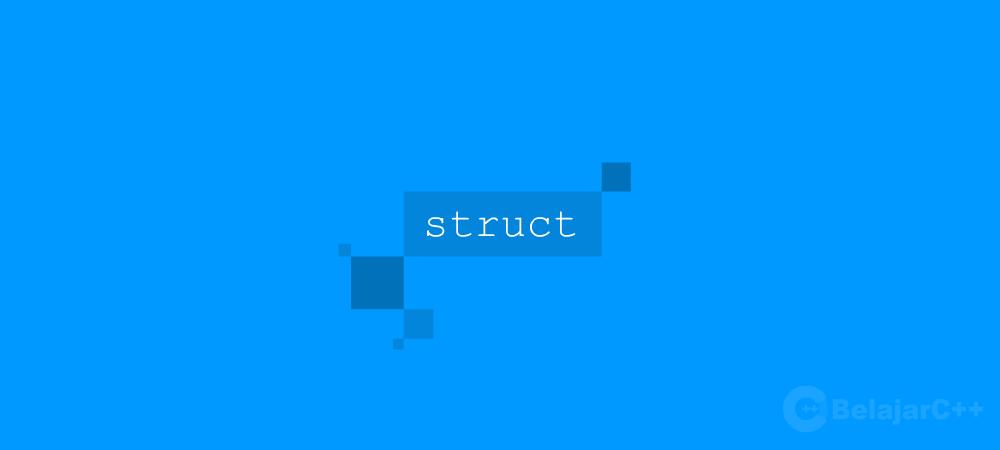 Penjelasan dan Cara Mendirikan Struct